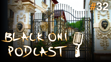 Black Oni Podcast Episode 32