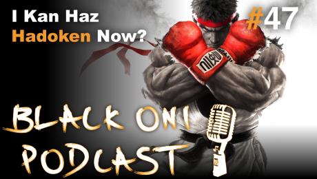 Black Oni Podcast Ep 47